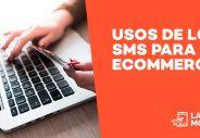 usos de los sms para tu ecommerce